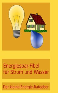 Energiesparfibel für Strom und Wasser